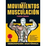 GUIA DE LOS MOVIMIENTOS DE MUSCULACION. DESCRIPCION ANATOMICA (COLOR)